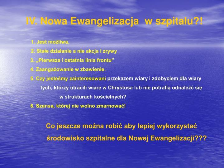 IV. Nowa Ewangelizacja  w szpitalu?!