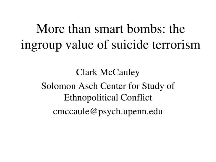 more than smart bombs the ingroup value of suicide terrorism
