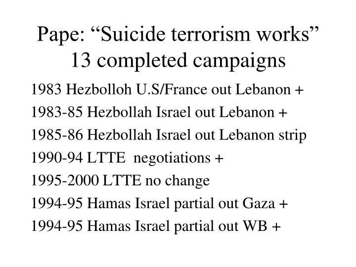 "Pape: ""Suicide terrorism works"""