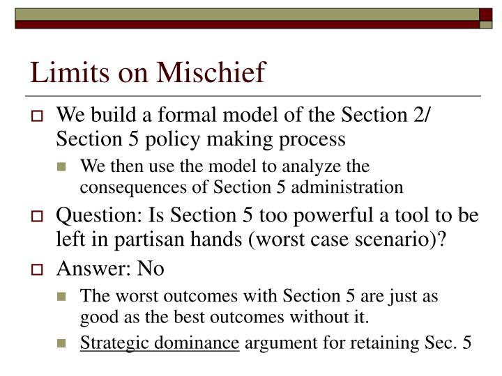 Limits on Mischief