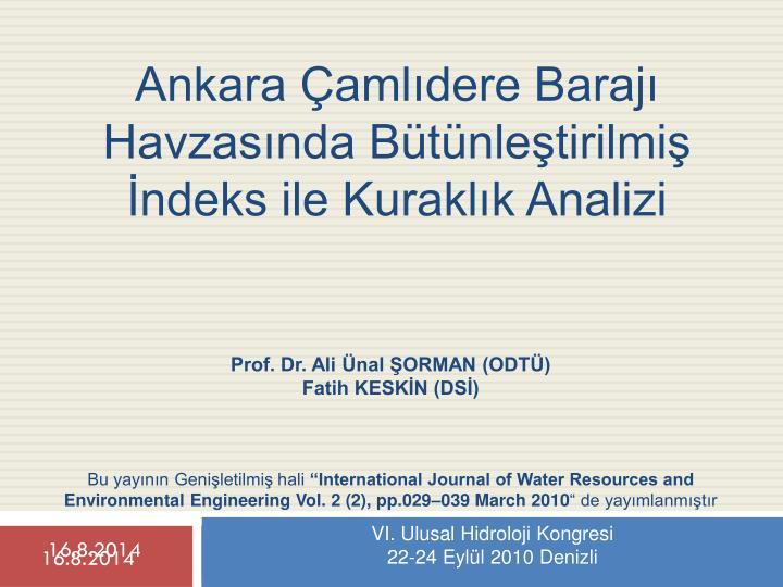 Prof. Dr. Ali Ünal ŞORMAN (ODTÜ)