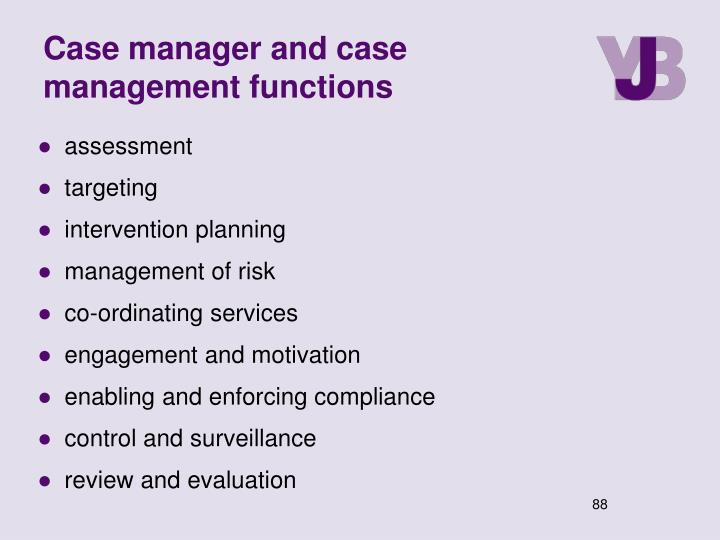 Case manager and case management functions