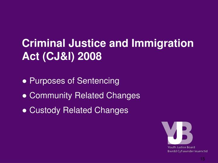 Criminal Justice and Immigration Act (CJ&I) 2008