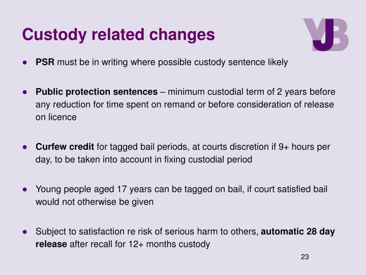 Custody related changes