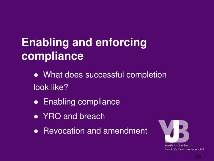 Enabling and enforcing compliance