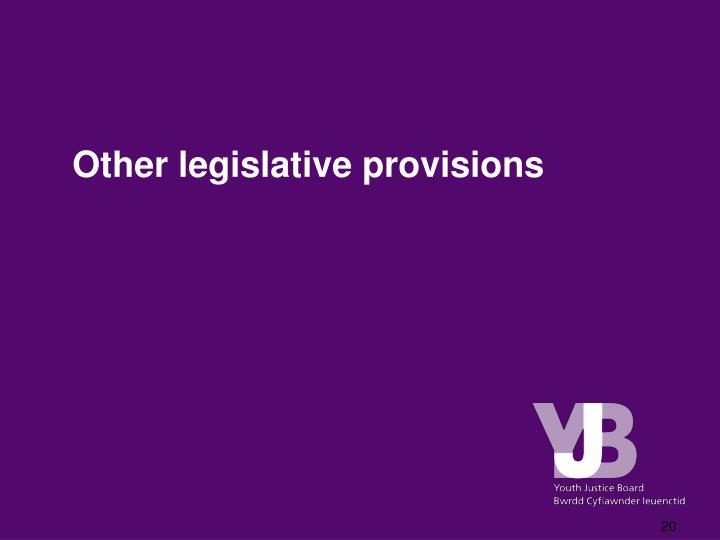 Other legislative provisions