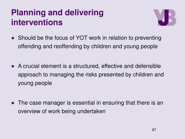 Planning and delivering interventions