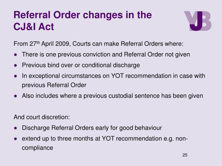 Referral Order changes in the CJ&I Act