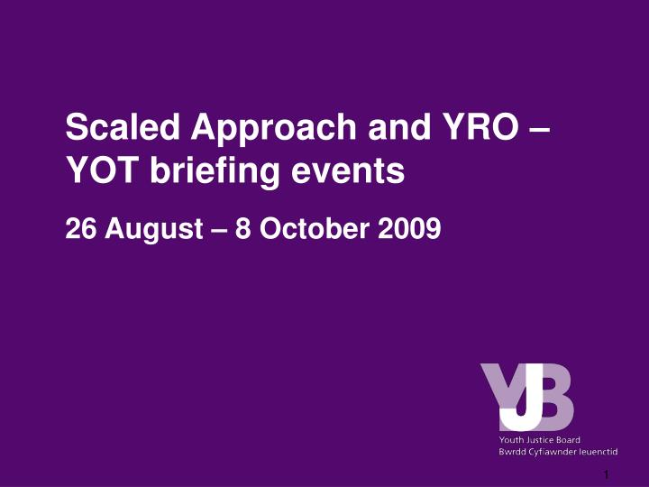 scaled approach and yro yot briefing events
