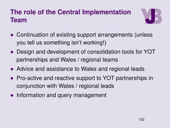 The role of the Central Implementation Team