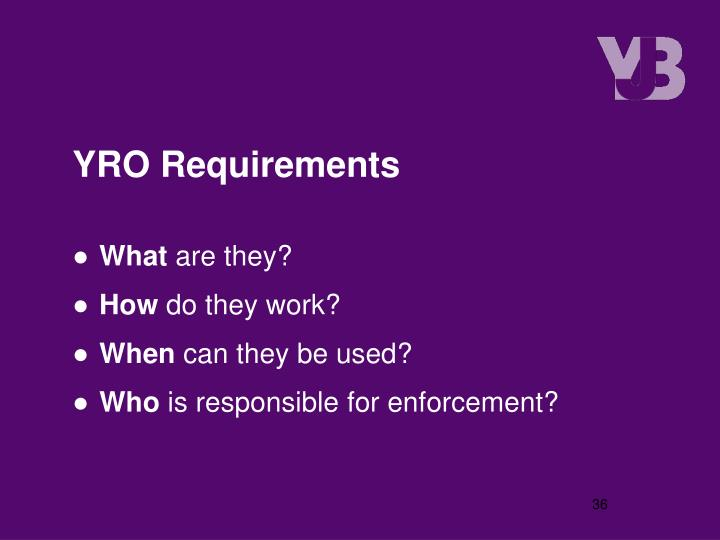 YRO Requirements