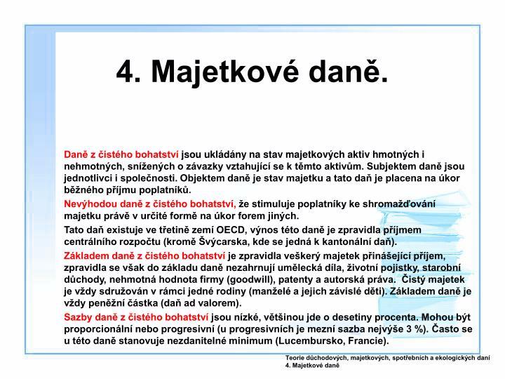 4. Majetkové daně.