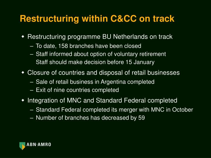 Restructuring within C&CC on track