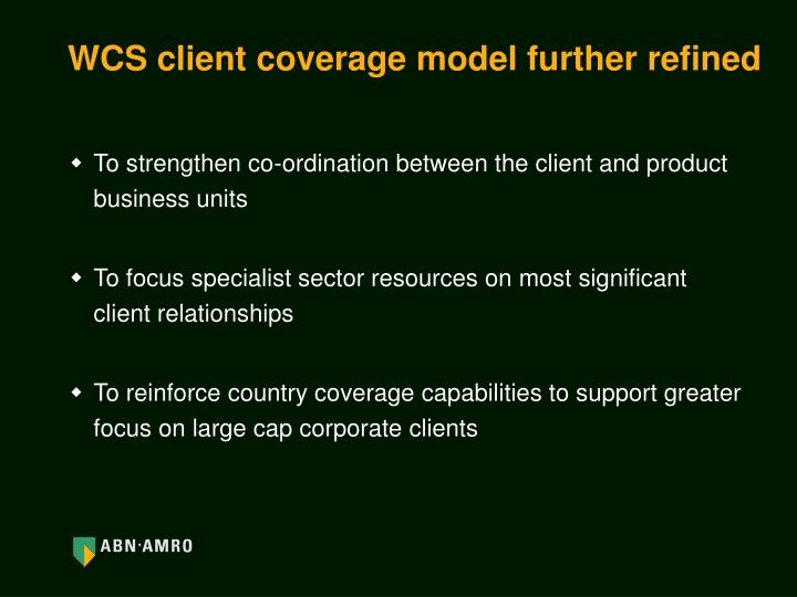WCS client coverage model further refined
