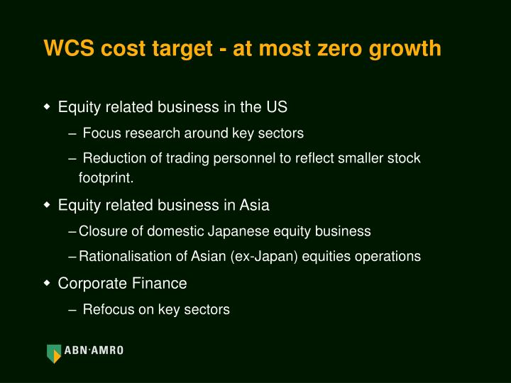 WCS cost target - at most zero growth