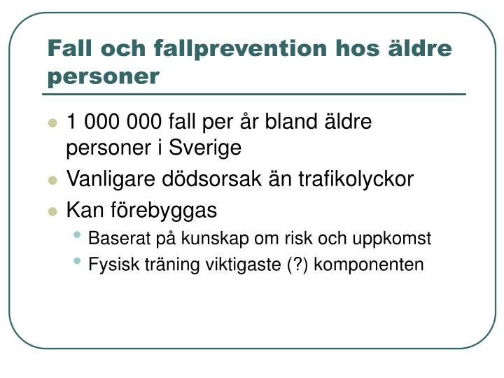 Fall och fallprevention hos ldre personer