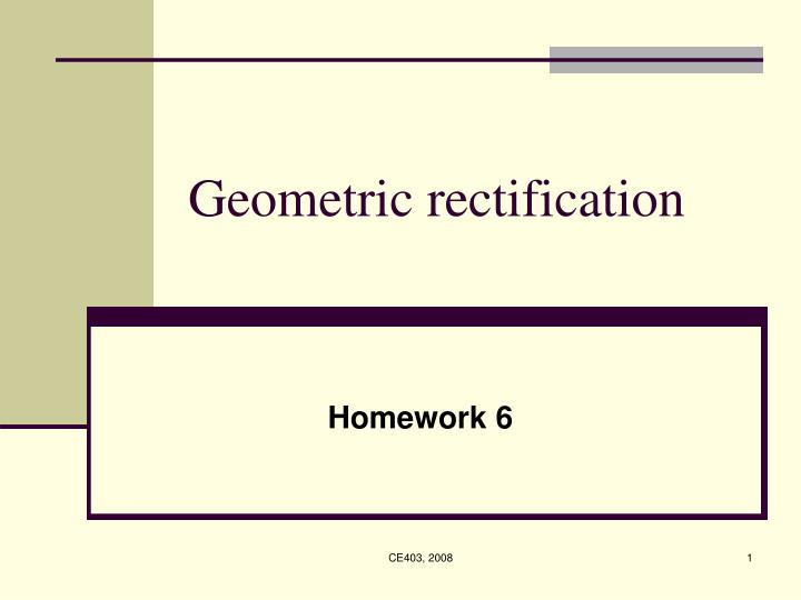 Geometric rectification
