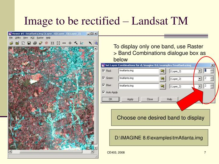Image to be rectified – Landsat TM