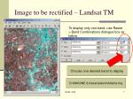 image to be rectified landsat tm