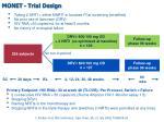 monet trial design