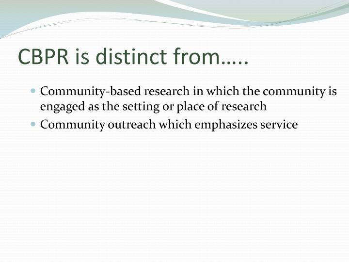CBPR is distinct from…..