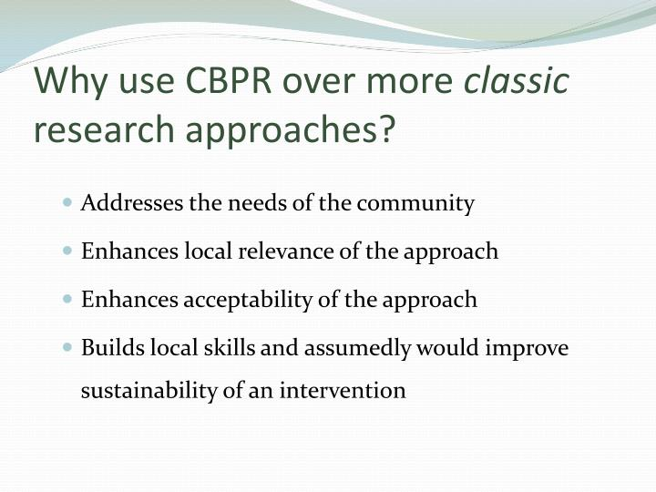 Why use CBPR over more