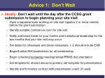 advice 1 don t wait