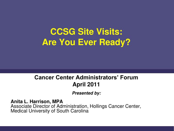 Ccsg site visits are you ever ready