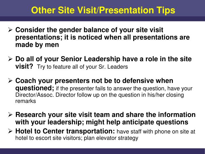 Other Site Visit/Presentation Tips