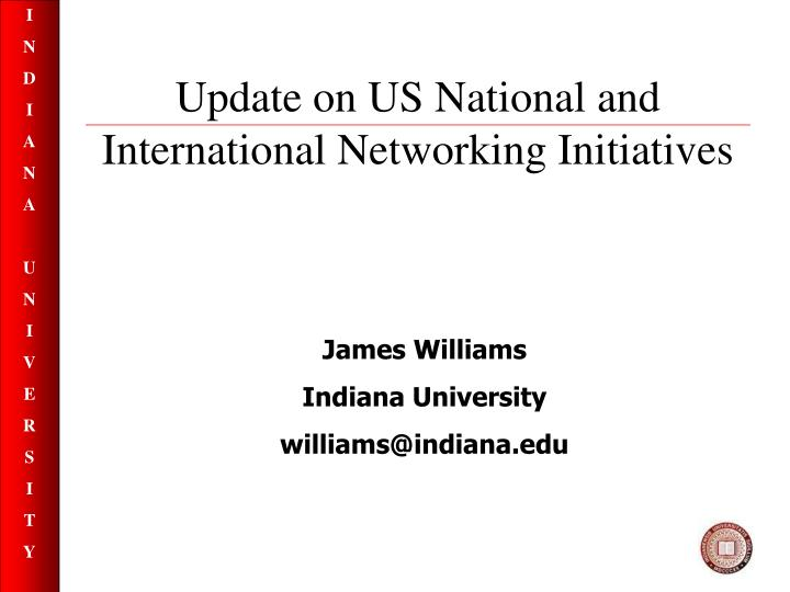 Update on us national and international networking initiatives
