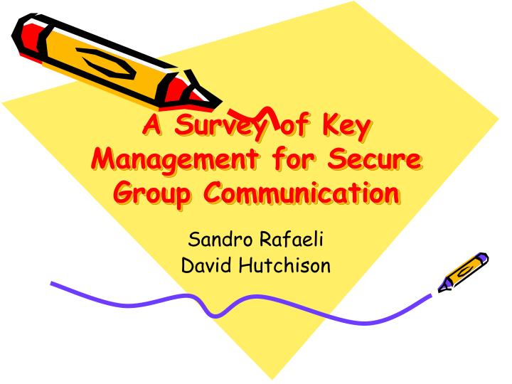 A Survey of Key Management for Secure Group Communication