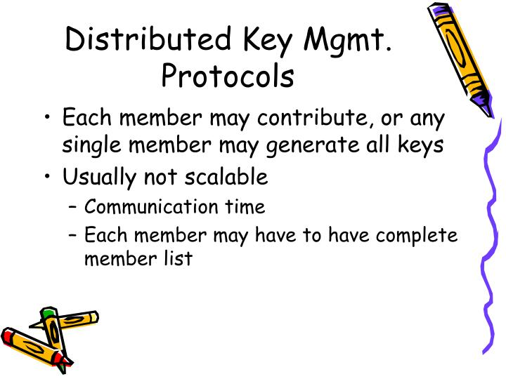 Distributed Key Mgmt. Protocols