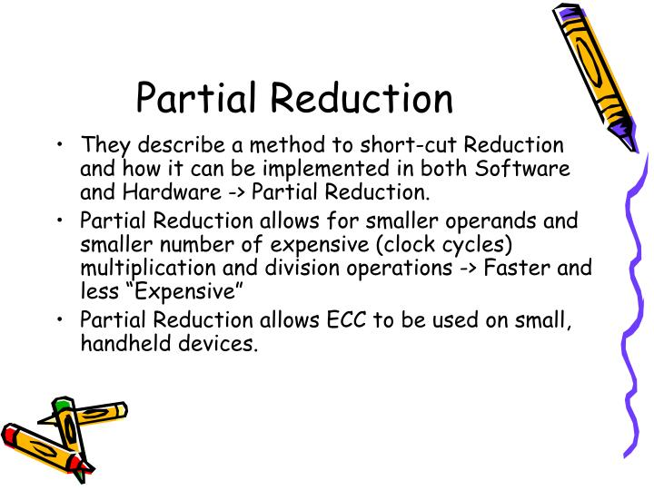 Partial Reduction