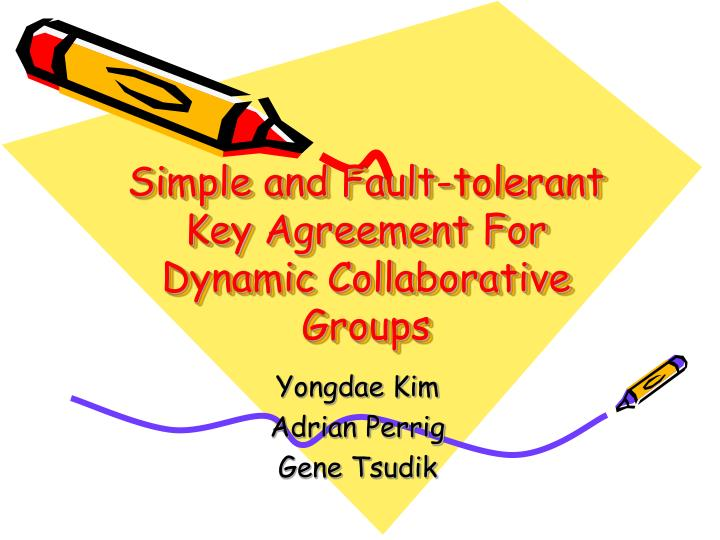Simple and Fault-tolerant Key Agreement For Dynamic Collaborative Groups