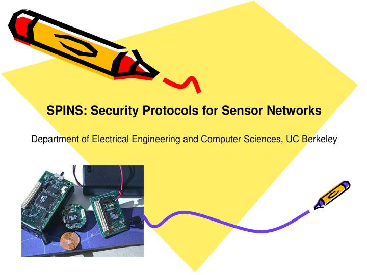 SPINS: Security Protocols for Sensor Networks