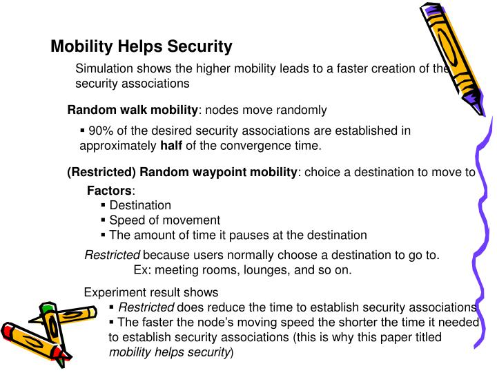 Mobility Helps Security