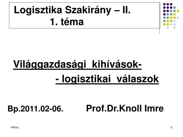 Logisztika Szakirány – II.