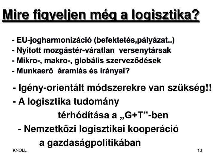 Mire figyeljen még a logisztika?