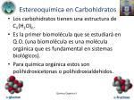 estereoqu mica en carbohidratos