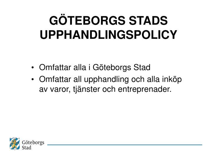 GÖTEBORGS STADS UPPHANDLINGSPOLICY