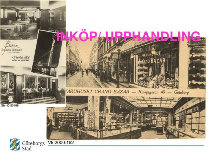 INKÖP/ UPPHANDLING