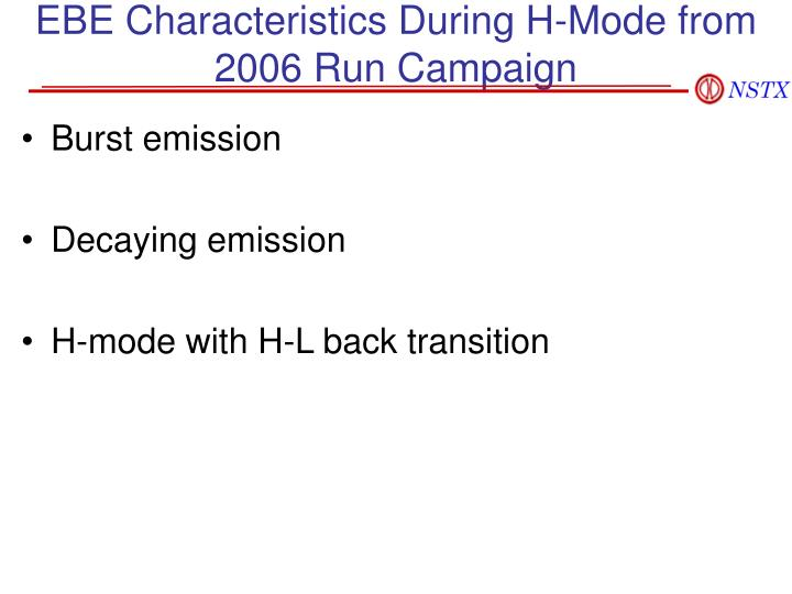 EBE Characteristics During H-Mode from 2006 Run Campaign