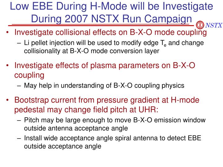 Low EBE During H-Mode will be Investigate During 2007 NSTX Run Campaign