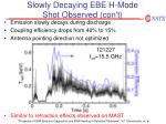 slowly decaying ebe h mode shot observed con t
