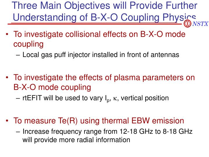 Three Main Objectives will Provide Further Understanding of B-X-O Coupling Physics