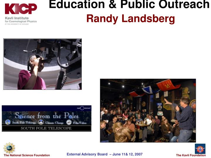 Education public outreach randy landsberg