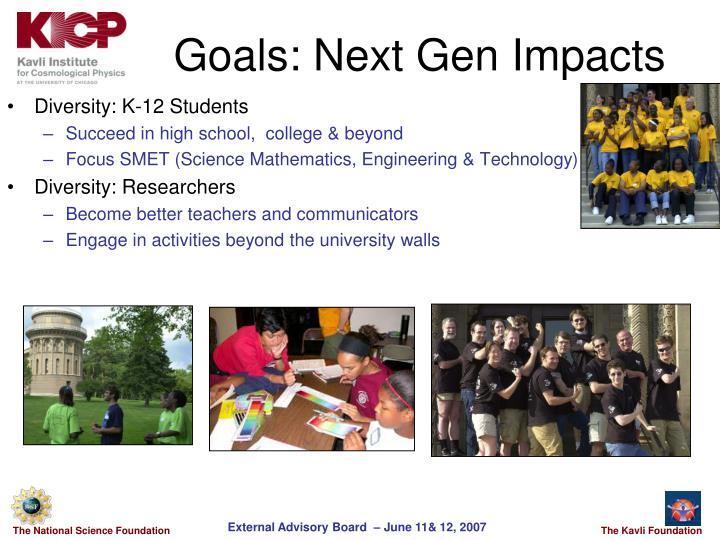 Goals: Next Gen Impacts