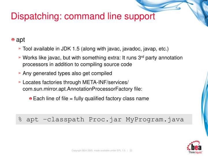 Dispatching: command line support