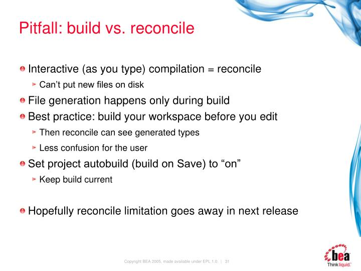 Pitfall: build vs. reconcile