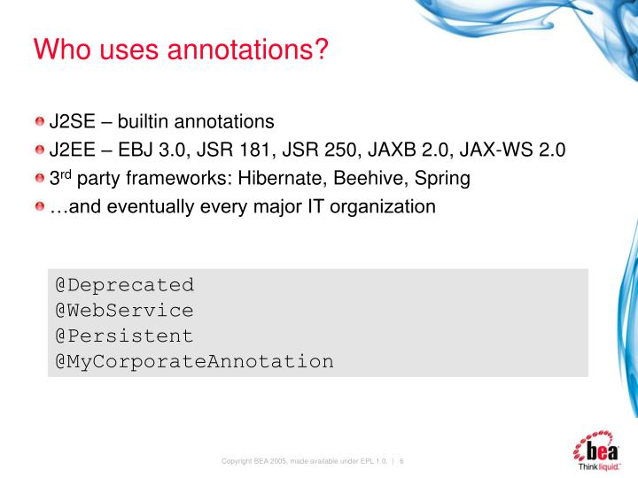 Who uses annotations?